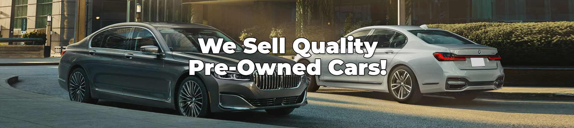 We sell quality pre-owned cars